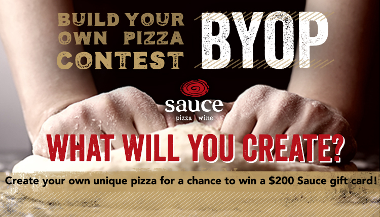 Build your own Pizza Contest - Create your own unique pizza for a chance to win a $200 Sauce gift card