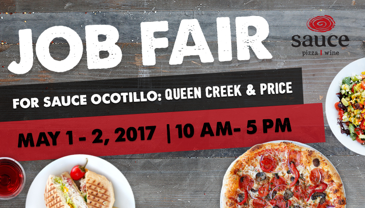Job Fair for Sauce Ocotillo: Queen Creek & Price May 1-2, 2017 10am-5pm