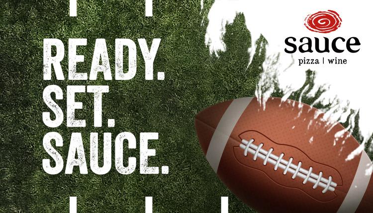 Ready. Set. Sauce.